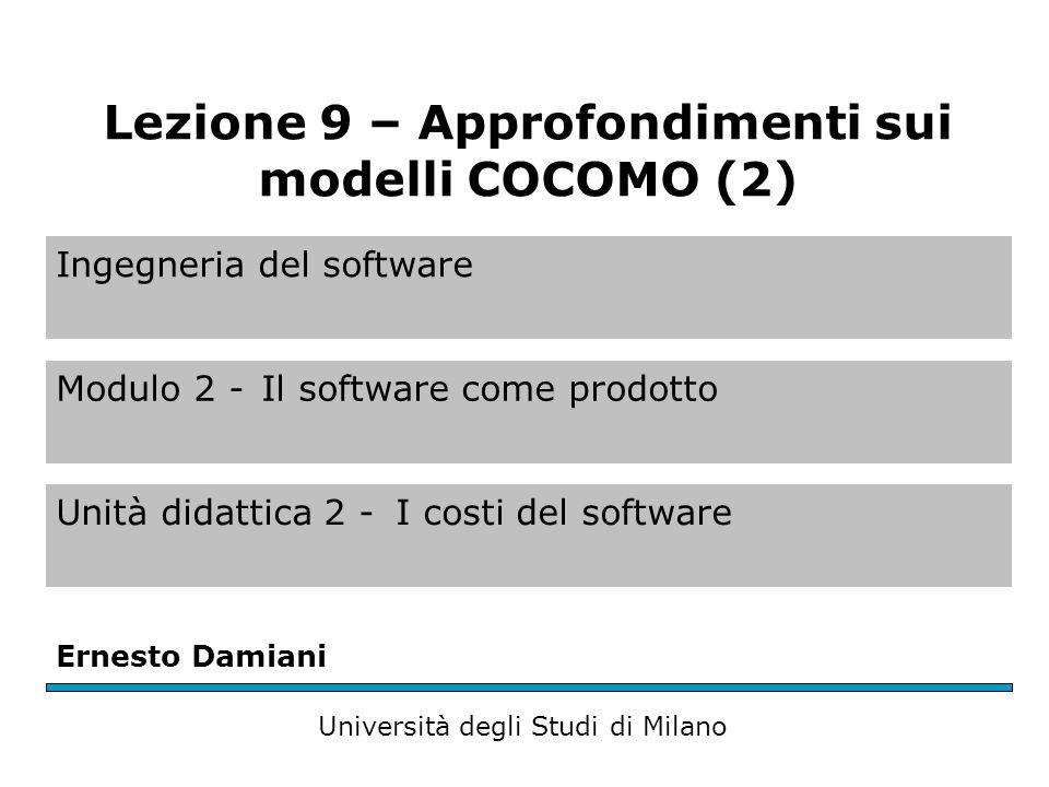 Ingegneria del software Modulo 2 -Il software come prodotto Unità didattica 2 -I costi del software Ernesto Damiani Università degli Studi di Milano L