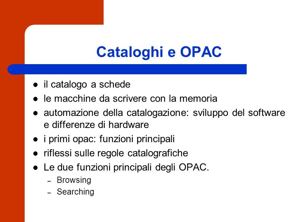 Accessi I nuovi codici di catalogazione: FRBR l'accesso ai documenti: document delivery e prestito interbibliotecario (http://www.iccu.sbn.it/sbnonlin.html) i nuovi opac (Z39.50) multiopac e metaopac