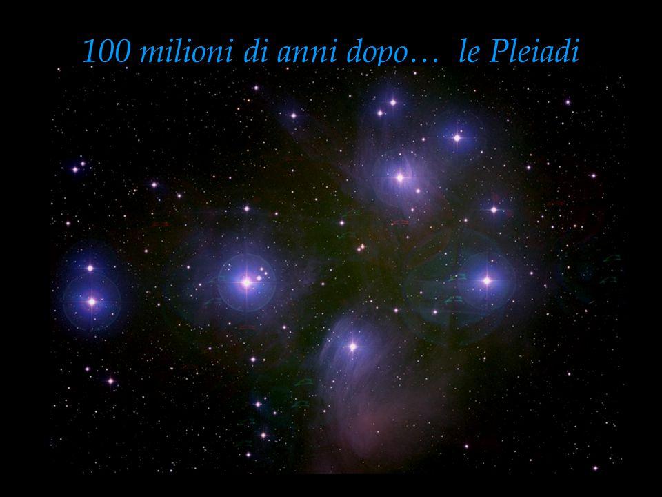 100 milioni di anni dopo… le Pleiadi
