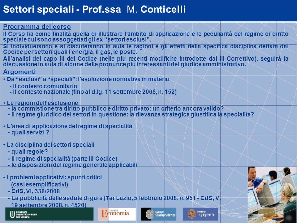 Settori speciali - Prof.ssa M. Conticelli Programma del corso Il Corso ha come finalità quella di illustrare l'ambito di applicazione e le peculiarità