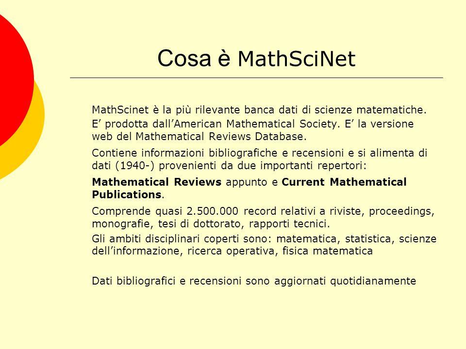 Cosa è MathSciNet MathScinet è la più rilevante banca dati di scienze matematiche.