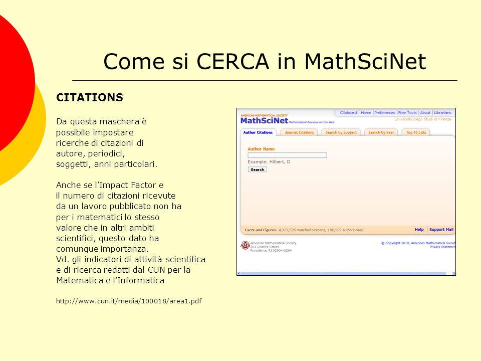 Come si CERCA in MathSciNet CITATIONS Da questa maschera è possibile impostare ricerche di citazioni di autore, periodici, soggetti, anni particolari.