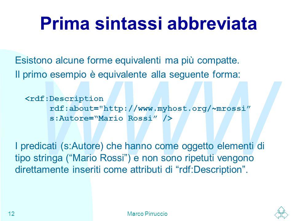 WWW Marco Pirruccio12 Prima sintassi abbreviata Esistono alcune forme equivalenti ma più compatte.