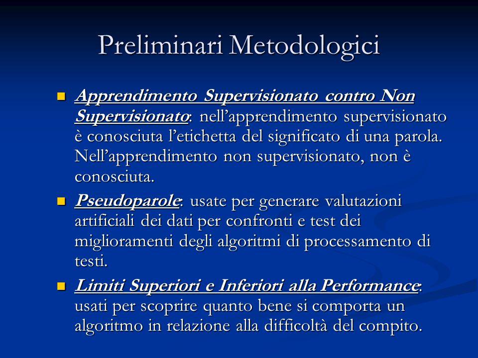 Preliminari Metodologici Apprendimento Supervisionato contro Non Supervisionato: nell'apprendimento supervisionato è conosciuta l'etichetta del significato di una parola.