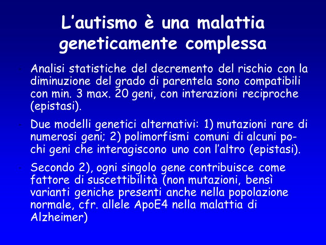 GENI CANDIDATI Associazione tra il gene trasportatore della serotonina (HTT) nella regione 15q 11-13 e autismo.