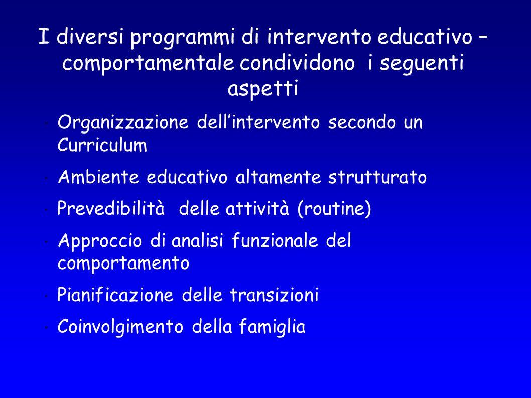 I diversi programmi di intervento educativo – comportamentale condividono i seguenti aspetti