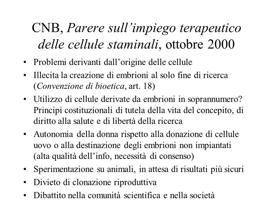 CNB, Parere sull'impiego terapeutico delle cellule staminali, ottobre 2000 Problemi derivanti dall'origine delle cellule Illecita la creazione di embr