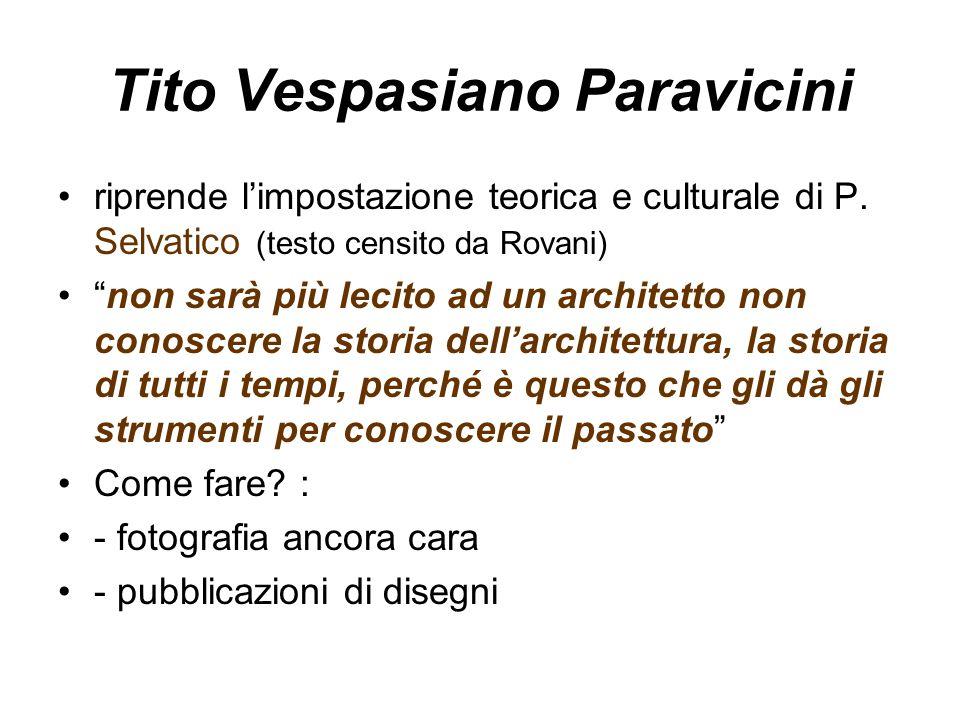 """Tito Vespasiano Paravicini riprende l'impostazione teorica e culturale di P. Selvatico (testo censito da Rovani) """"non sarà più lecito ad un architetto"""