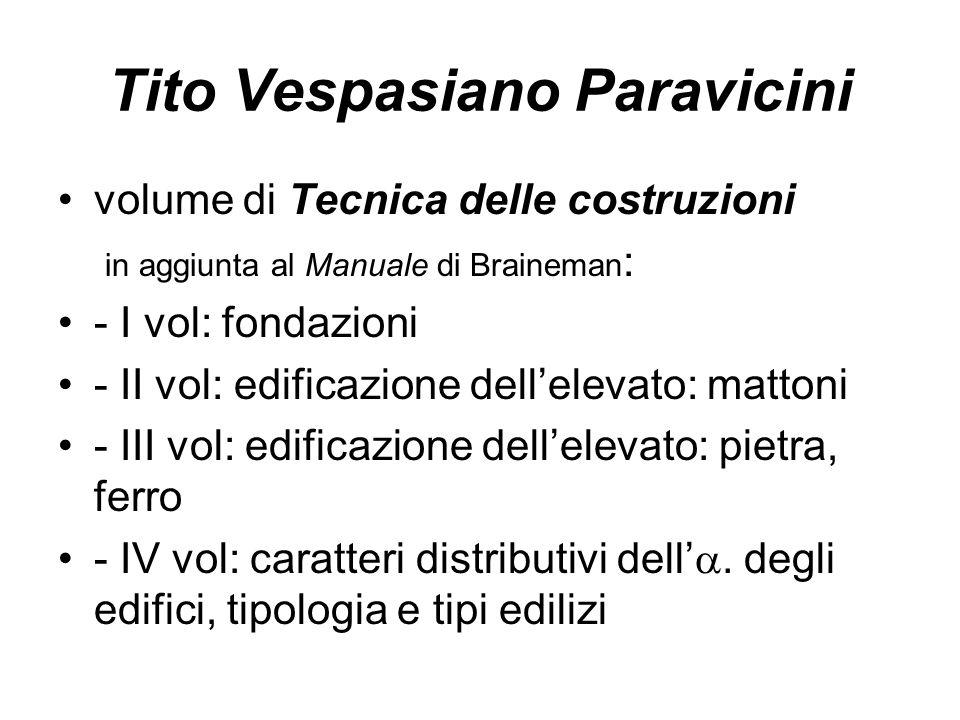 Tito Vespasiano Paravicini volume di Tecnica delle costruzioni in aggiunta al Manuale di Braineman : - I vol: fondazioni - II vol: edificazione dell'e