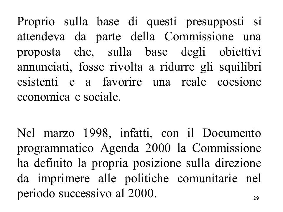29 Proprio sulla base di questi presupposti si attendeva da parte della Commissione una proposta che, sulla base degli obiettivi annunciati, fosse riv
