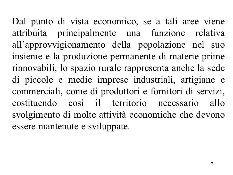 7 Dal punto di vista economico, se a tali aree viene attribuita principalmente una funzione relativa all'approvvigionamento della popolazione nel suo