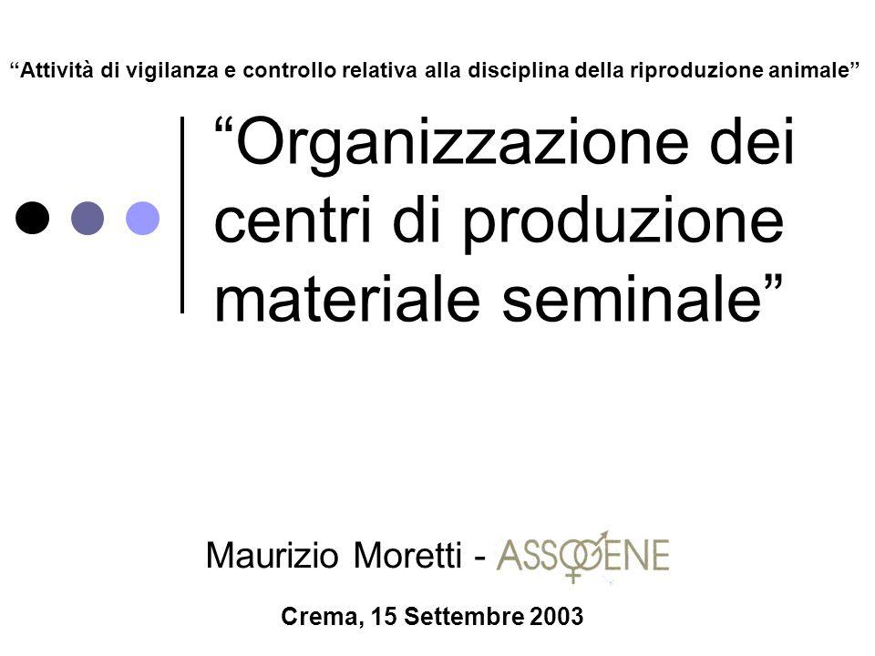 """""""Organizzazione dei centri di produzione materiale seminale"""" Maurizio Moretti - """"Attività di vigilanza e controllo relativa alla disciplina della ripr"""
