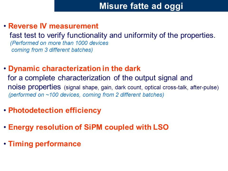 Misure fatte ad oggi Reverse IV measurement fast test to verify functionality and uniformity of the properties. (Performed on more than 1000 devices c