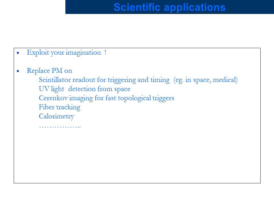 Scientific applications  Exploit your imagination .