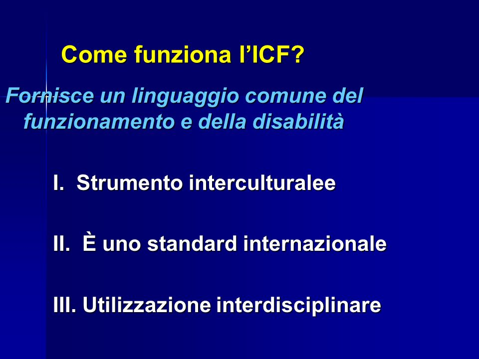 ICF The International Classification of Functioning, Disability and Health of the WHO (2001)
