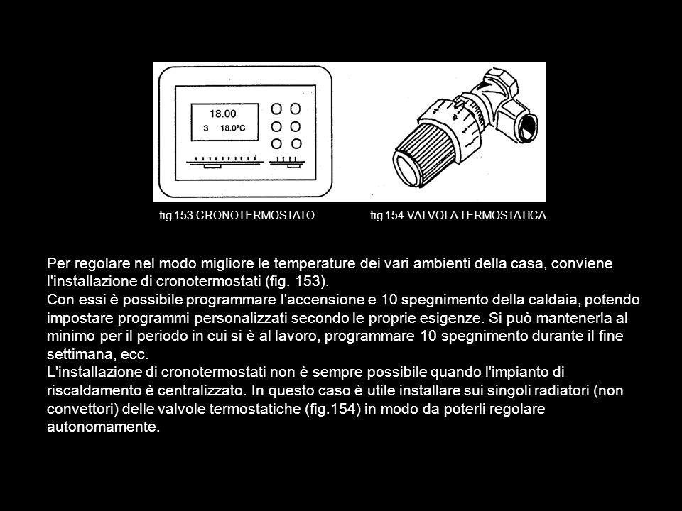I moderni sistemi di riscaldamento funzionano invece a basse temperature (35-45 CC) che sono le stesse richieste per I' acqua calda sanitaria. Pertant