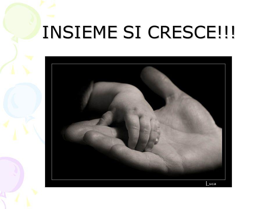 INSIEME SI CRESCE!!!