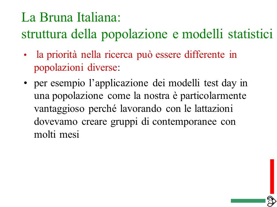 La Bruna Italiana: struttura della popolazione e modelli statistici l'efficacia di un modello deve essere valutata in base alla struttura di popolazio