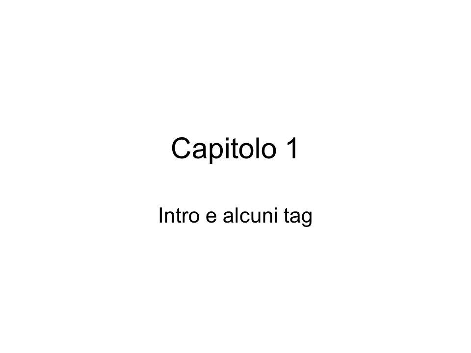 Capitolo 1 Intro e alcuni tag