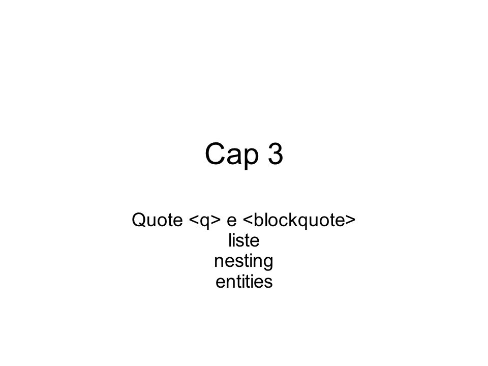 Cap 3 Quote e liste nesting entities