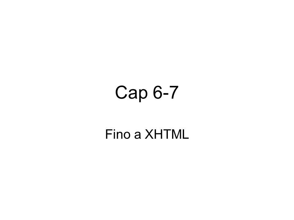 Cap 6-7 Fino a XHTML