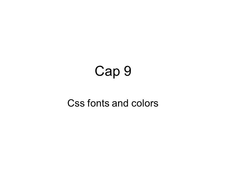 Cap 9 Css fonts and colors
