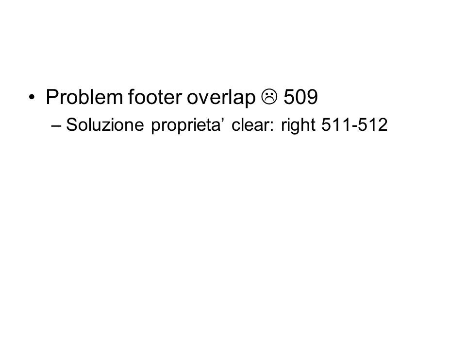 Problem footer overlap  509 –Soluzione proprieta' clear: right 511-512