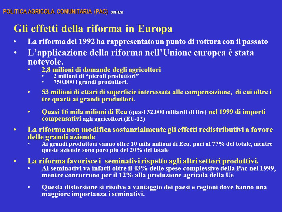 Gli effetti della riforma in Europa La riforma del 1992 ha rappresentato un punto di rottura con il passato L'applicazione della riforma nell'Unione europea è stata notevole.