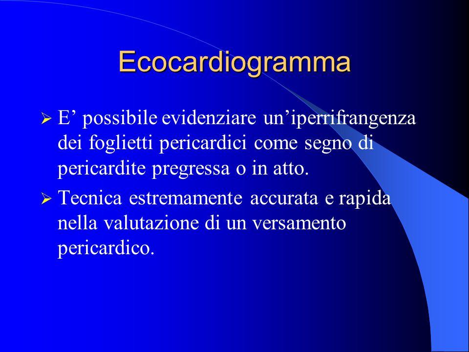 Ecocardiogramma  E' possibile evidenziare un'iperrifrangenza dei foglietti pericardici come segno di pericardite pregressa o in atto.  Tecnica estre