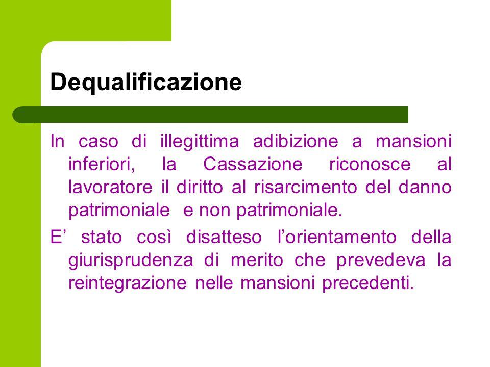 Dequalificazione In caso di illegittima adibizione a mansioni inferiori, la Cassazione riconosce al lavoratore il diritto al risarcimento del danno pa