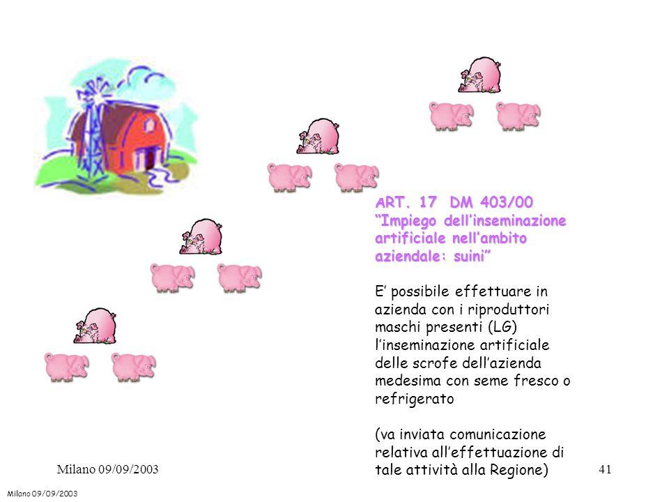 """41 ART. 17 DM 403/00 """"Impiego dell'inseminazione artificiale nell'ambito aziendale: suini"""" E' possibile effettuare in azienda con i riproduttori masch"""