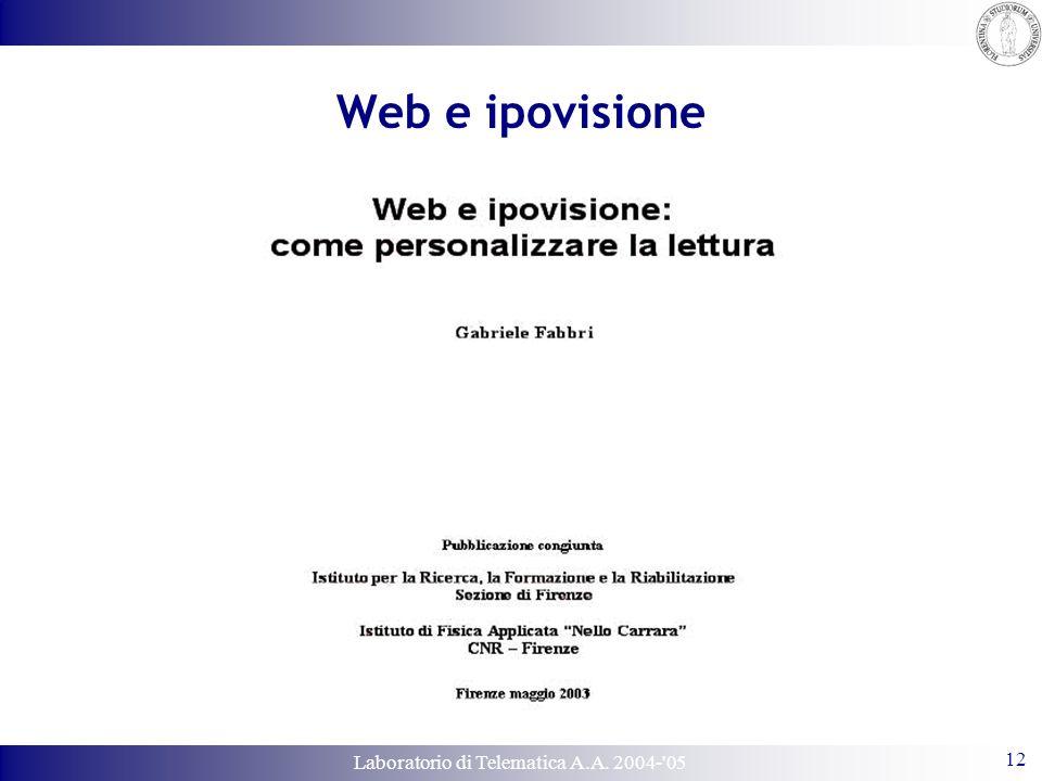 Laboratorio di Telematica A.A. 2004-'05 12 Web e ipovisione