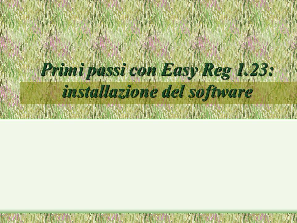 Primi passi con Easy Reg 1.23 Scopo della lezione: Istruire uno studente con conoscenze minime di informatica all'uso del software Easy Reg 1.23 Conoscenze minime: –struttura del desktop di Windows –cos'è un file –cos'è una cartella –cos'è un file di testo e come lo si crea