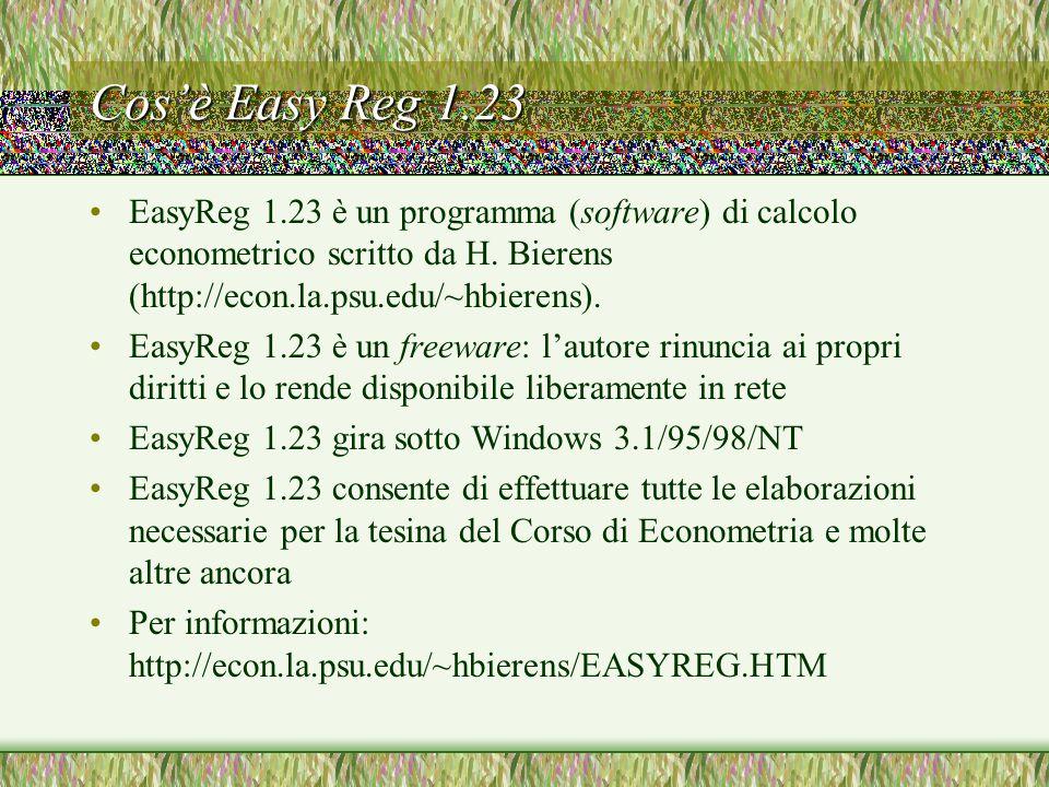 A chi è consigliato l'uso di EasyReg 1.23 Nell'ambito del corso di Econometria l'uso di EasyReg 1.23 è consigliato agli studenti che dispongono di un proprio PC e desiderano lavorare su di esso Per usare Easy Reg 1.23 non è necessario disporre di un proprio collegamento a Internet.
