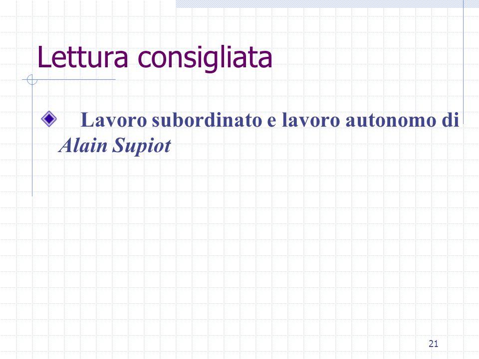 21 Lettura consigliata Lavoro subordinato e lavoro autonomo di Alain Supiot