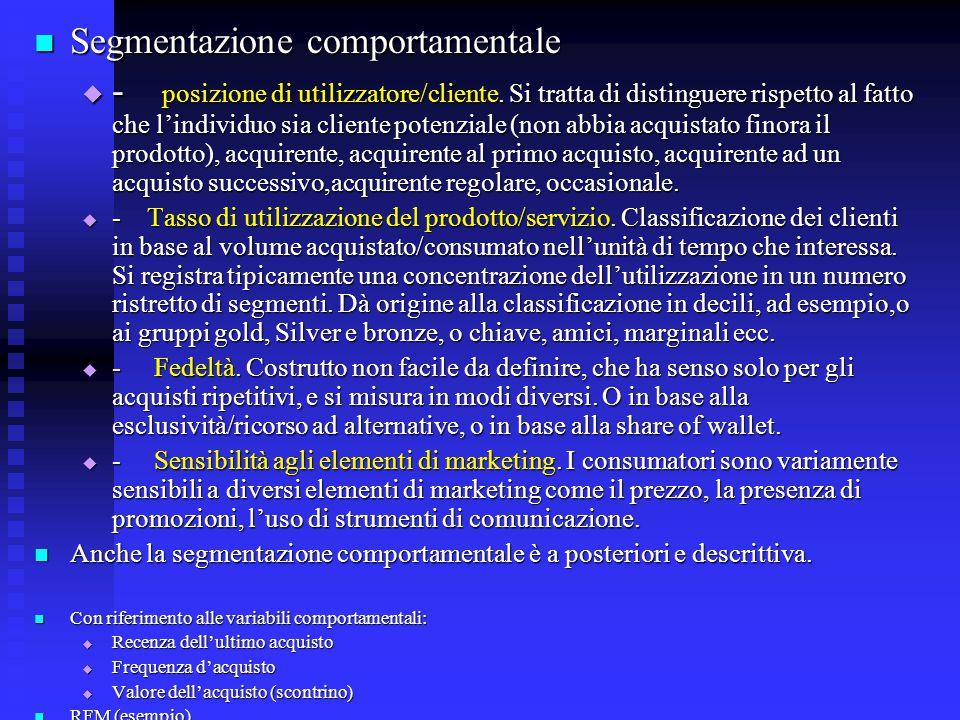  Condizioni per la segmentazione:  Quali informazioni sono disponibili sui clienti.