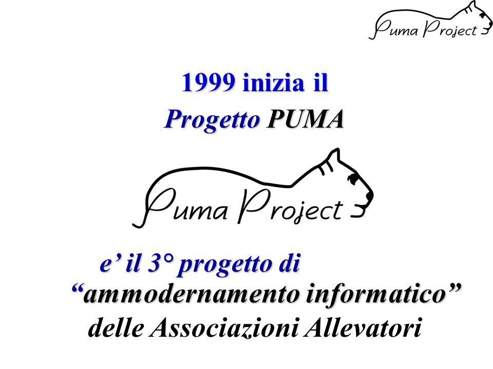 1999 inizia il Progetto PUMA e' il 3° progetto di ammodernamento informatico delle Associazioni Allevatori