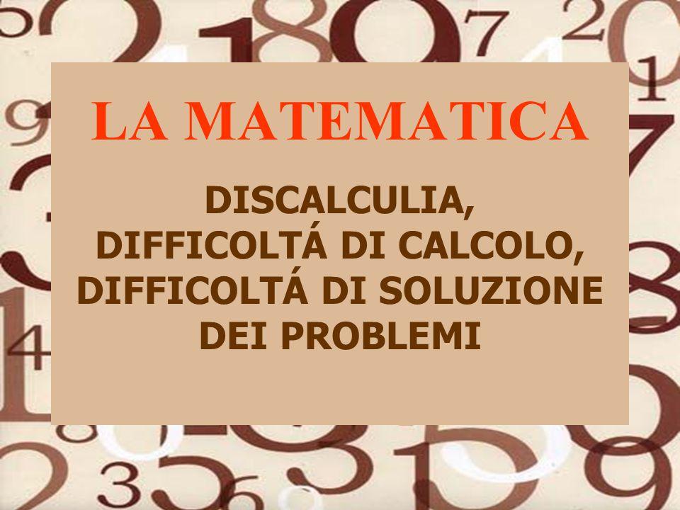 Apprendere la matematica… …sviluppare la CONOSCENZA PROCEDURALE La sequenza di azioni per risolvere ciascun problema: ALGORITMI, ABILITÁ, STRATEGIE PROCEDURE DI CALCOLO
