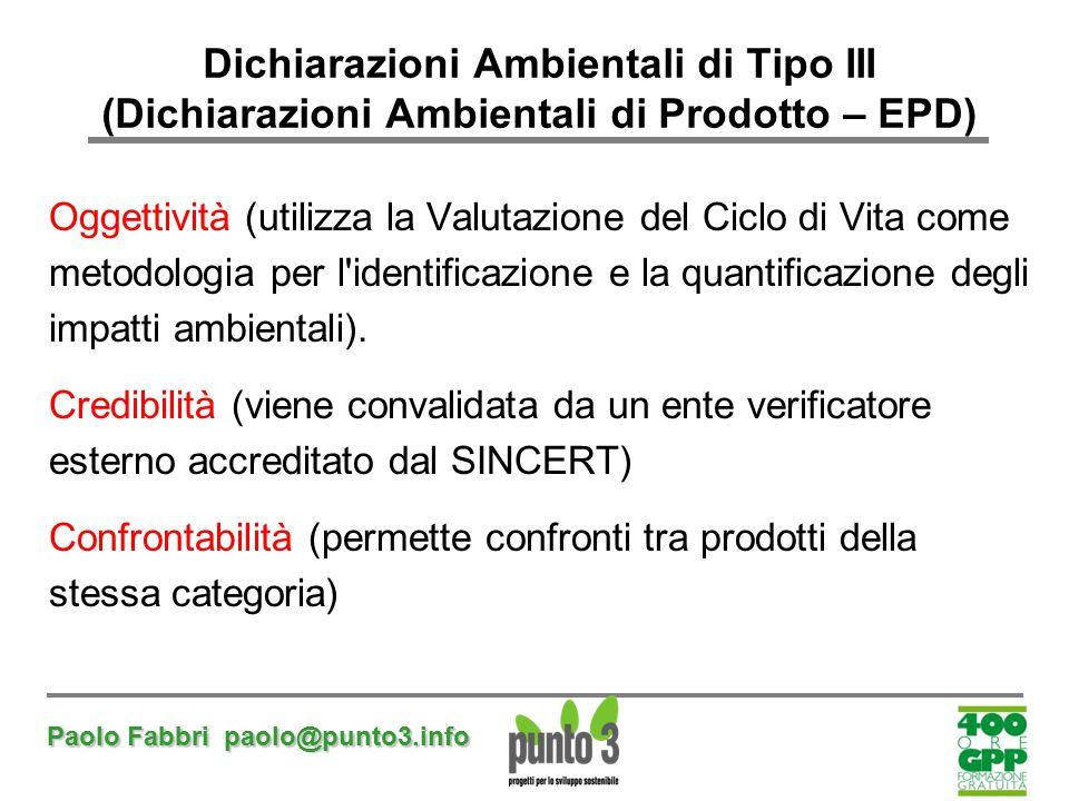 Paolo Fabbri paolo@punto3.info Oggettività (utilizza la Valutazione del Ciclo di Vita come metodologia per l'identificazione e la quantificazione degl