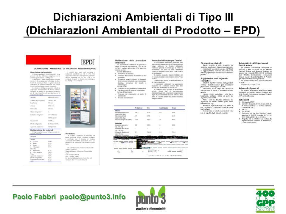 Paolo Fabbri paolo@punto3.info Dichiarazioni Ambientali di Tipo III (Dichiarazioni Ambientali di Prodotto – EPD)