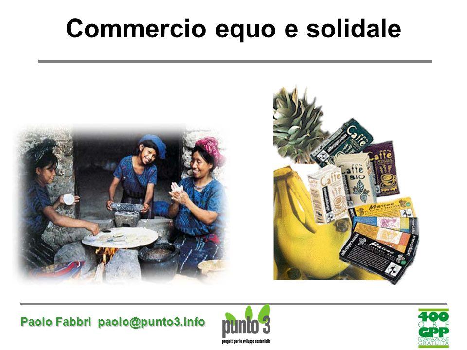 Paolo Fabbri paolo@punto3.info Commercio equo e solidale