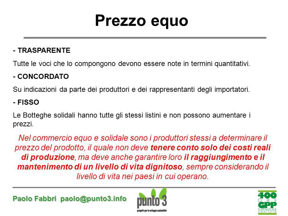 Paolo Fabbri paolo@punto3.info - TRASPARENTE Tutte le voci che lo compongono devono essere note in termini quantitativi. - CONCORDATO Su indicazioni d