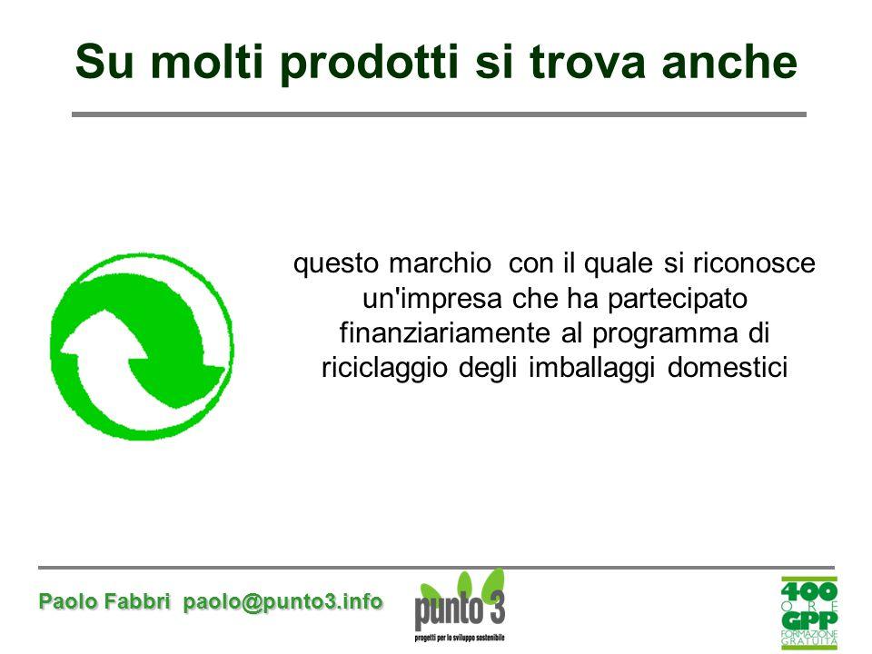 Paolo Fabbri paolo@punto3.info Su molti prodotti si trova anche questo marchio con il quale si riconosce un'impresa che ha partecipato finanziariament