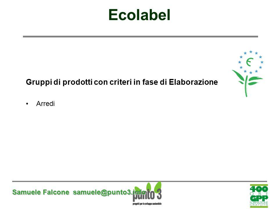 Ecolabel Gruppi di prodotti con criteri in fase di Elaborazione Arredi Samuele Falcone samuele@punto3.info
