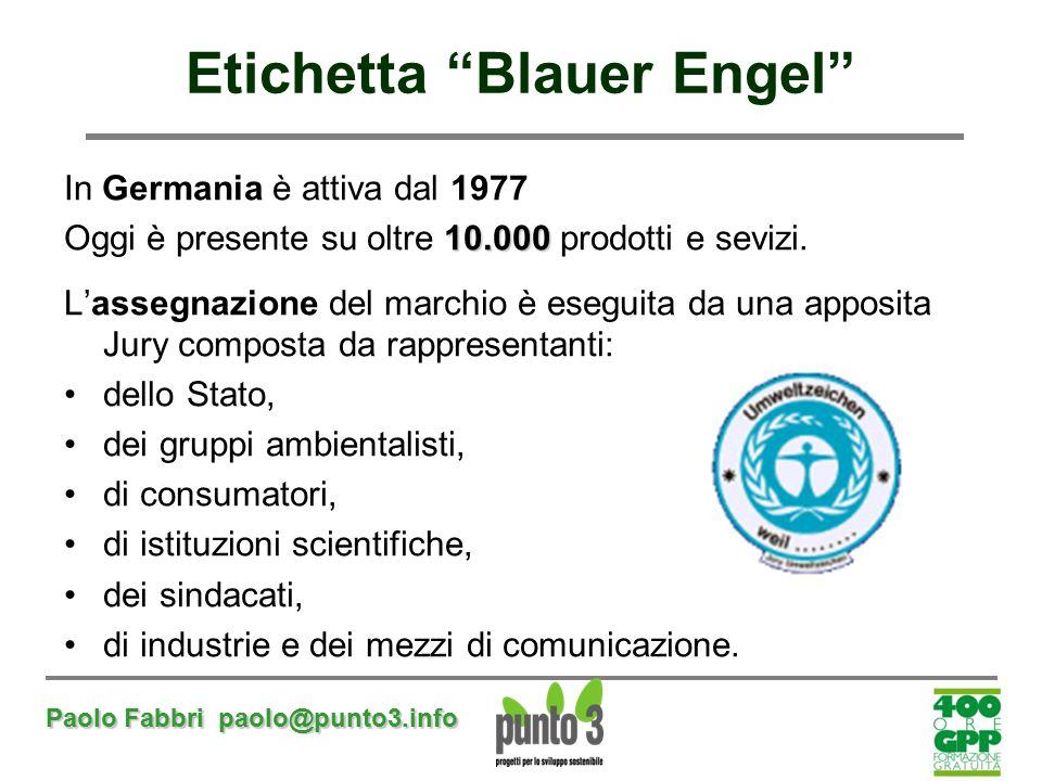 """Paolo Fabbri paolo@punto3.info Etichetta """"Blauer Engel"""" In Germania è attiva dal 1977 10.000 Oggi è presente su oltre 10.000 prodotti e sevizi. L'asse"""