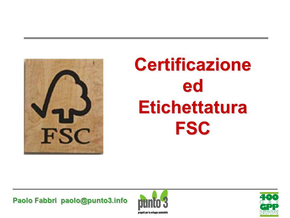 Paolo Fabbri paolo@punto3.info CertificazioneedEtichettaturaFSC