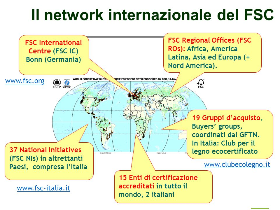 Paolo Fabbri paolo@punto3.info Il network internazionale del FSC FSC International Centre (FSC IC) Bonn (Germania) FSC Regional Offices (FSC ROs): Afr