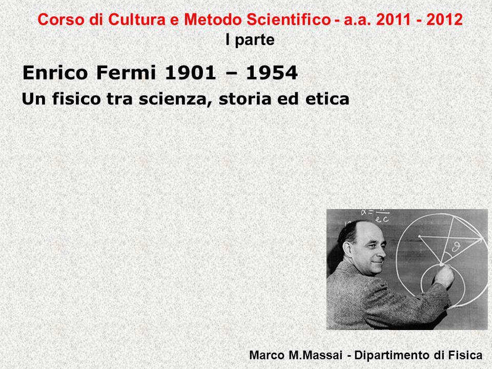 Enrico Fermi 1901 – 1954 Corso di Cultura e Metodo Scientifico - a.a.