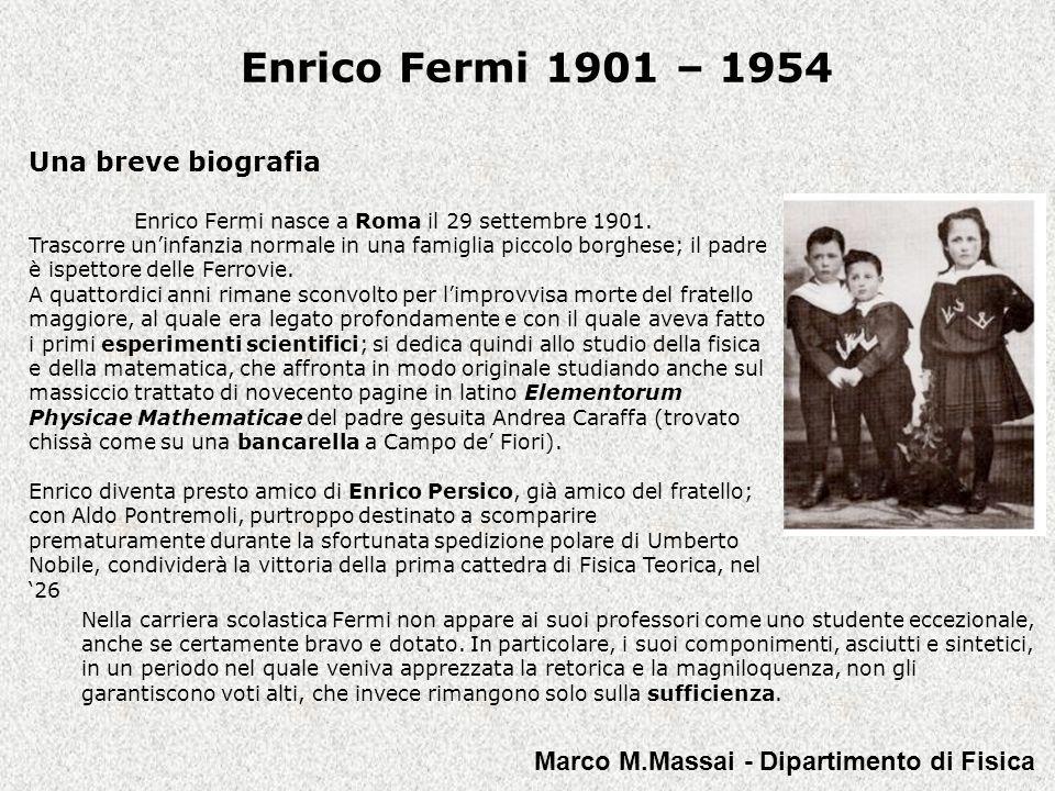 Enrico Fermi 1901 – 1954 Nel marzo del '22, prepara la tesi di laurea, sperimentale, sulle immagini di diffrazione dei raggi X prodotte da cristalli curvi.