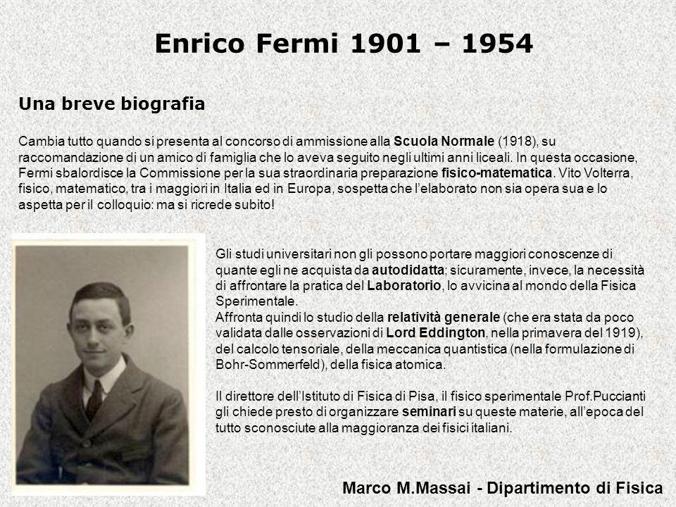Enrico Fermi 1901 – 1954 Il fisico teorico I primi lavori teorici di Fermi, studente del terzo anno, compaiono sul Nuovo Cimento nel 1921.